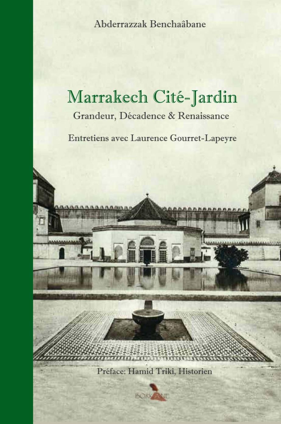 Marrakech Cité-jardin Grandeur, décadence & renaissance